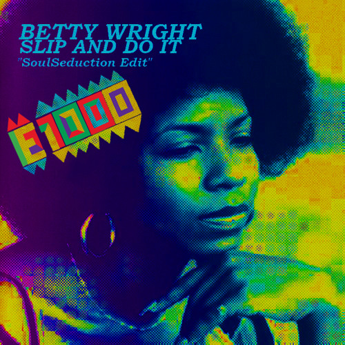 Betty Wright - Slip And Do It (SoulSeduction vs. E1000 feeling for you remix) *FREE*