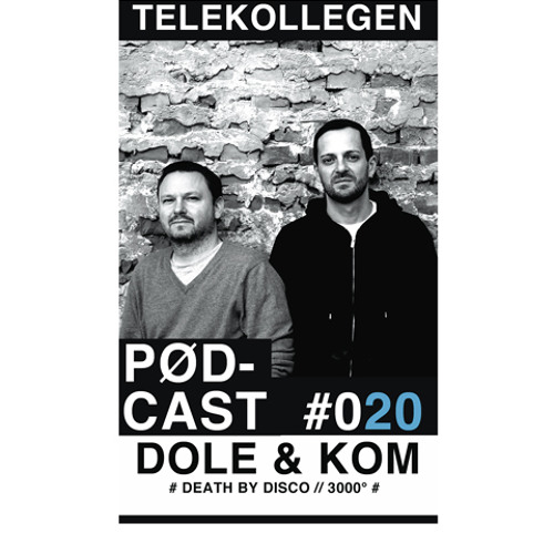 TELEKOLLEGEN PODCAST #020 mixed by DOLE & KOM (DEATH BY DISCO / 3000°)