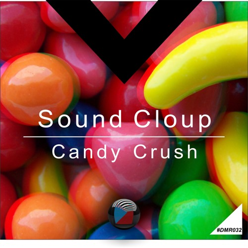 DMR032 - Sound Cloup - Candy Crush (Original Mix)