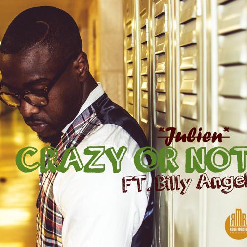 Julien - Crazy Or Not ft. Billy Angel