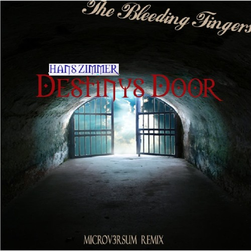 Hans Zimmer - Destinys Door [MicroV3rsum RMX] // The Bleeding Fingers Contest