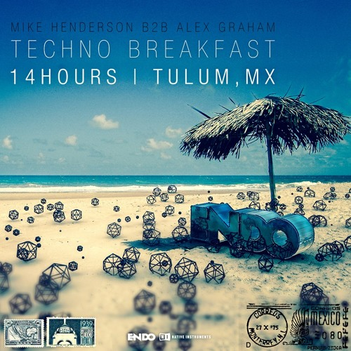 Alex Graham & ENDO - Techno Breakfast - (Live In Tulum) Pt2