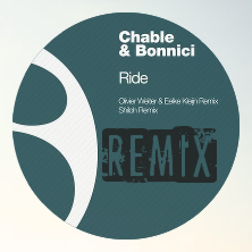 Chable & Bonnici - Ride (Olivier Weiter & Eelke Kleijn remix) Snippet
