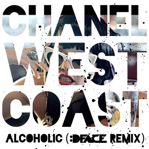 Chanel West Coast - Alcoholic (DFACE Remix)