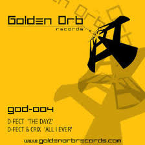 Crix & D-Fect 'All i ever' Golden Orb Records