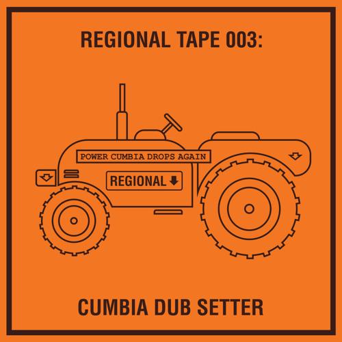 Regional Tape 003: Cumbia Dub Setter