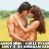 Teri Saanson Mein (Karle Pyaar Karle) - DJ Anky & DJ Shubham Remix