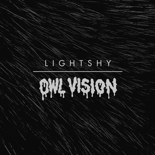 "Owl Vision - Lightshy (Preview) // Full song available now! Click ""FREE DOWNLOAD"""