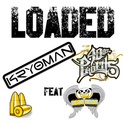 Kryoman, The 40oz Profits - Loaded Featuring Fly Panda (original Mix)