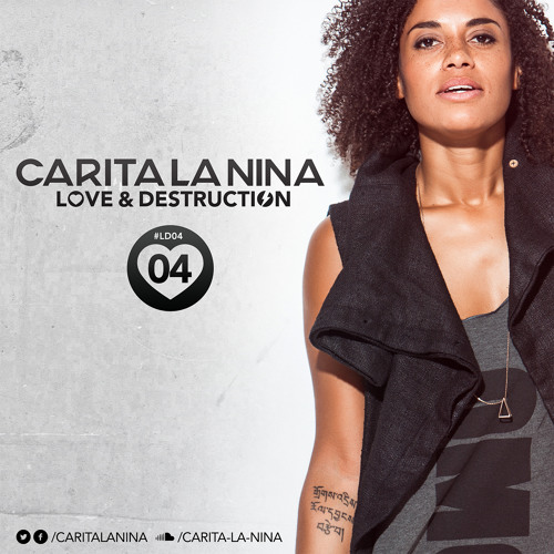 Carita La Nina Presents Love & Destruction Podcast04