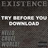 Hello Cruel World! album sampler - FREE DOWNLOAD at www.existence.bandcamp.com