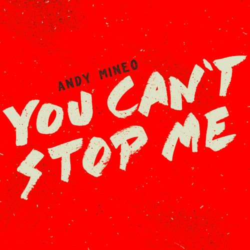 Andy Mineo - You Can't Stop Me