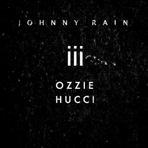 Johnny Rain - III (OZZIE | Hucci Remix)
