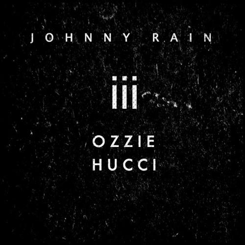 JOHNNY RAIN - iii (OZZIE & HU₵₵I RMX)