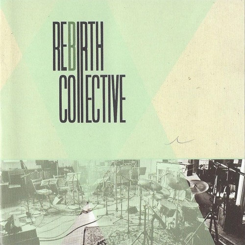 Rebirth::Collective - Liner notes