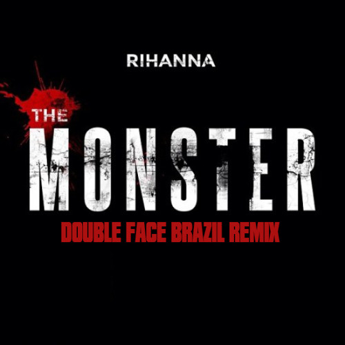 The Monster (Double Face Brazil Remix) Coming Soon!
