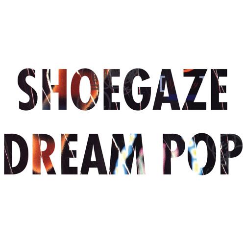 Shoegaze & Dream Pop