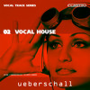 Ueberschall - Vocal House