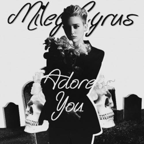 Miley Cyrus - Adore You (DJ Swoon Lovetrap Remix) FREE DOWNLOAD