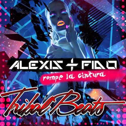 Rompe la cintura - Alexis & Fido FT Tribal Beats - VIDEO ON BIO