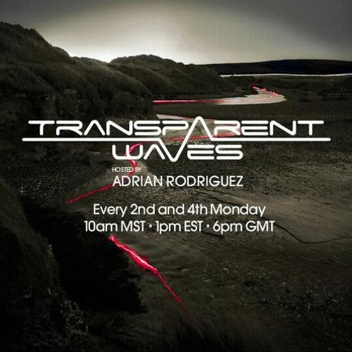 Adrian Rodriguez - Transparent Waves 012 on TM Radio (Chris Gavin guestmix) - 27-Jan-2014