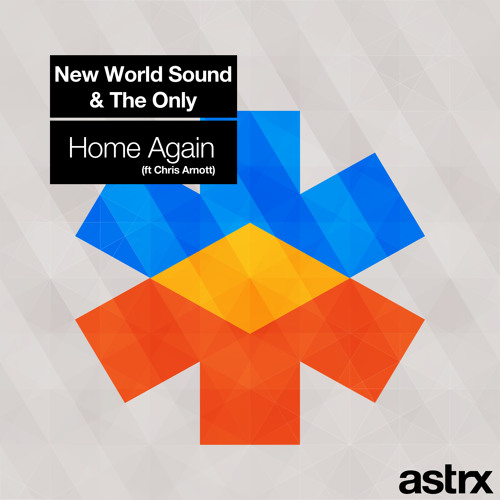 New World Sound & The Only - Home Again (ft Chris Arnott) - OUT NOW