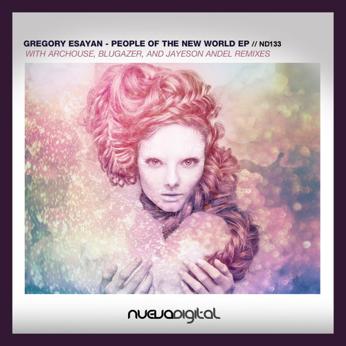[ND133] Gregory Esayan - People Of The New World (Jayeson Andel Remix)