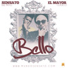 Sensato Ft. El Mayor Clasico - Bello