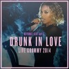 Beyoncé - Drunk In Love (feat. Jay Z) [Live at Grammy Awards 2014] UNCENSORED