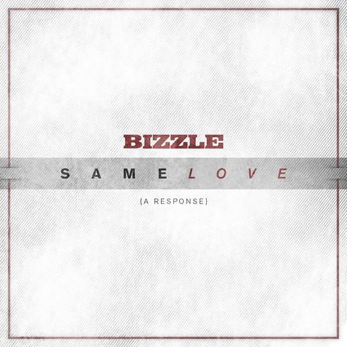 Bizzle - Same Love (A Response)