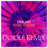 Emalkay Bring It Down (Doidle Remix) [FREE DOWNLOAD]