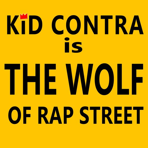 Kid Contra-Rap for Food...The Wolf of Rap Street (Track #2)