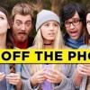 Get Off The Phone Song - Rhett & Link