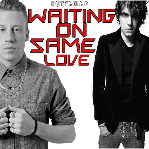 Waiting on Same Love