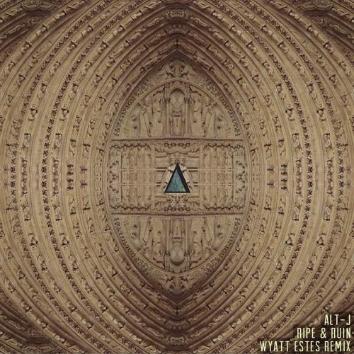 Alt-J - Interlude 1 (Ripe & Ruin) (Wyatt Estes Remix)