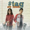 #tag - My Crush