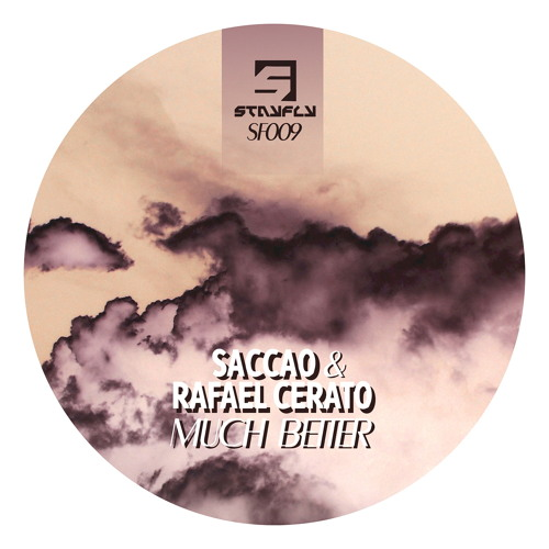 Saccao & Rafael Cerato - Much Better (Original Mix)OUT NOW!!!