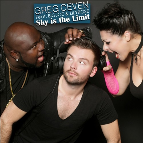GREG CEVEN Ft. Big Joe & Lily Rose - Sky Is The Limit (New Version Club 2013 )