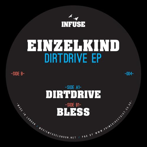 Einzlekind - Dirtdrive EP (infuse004)