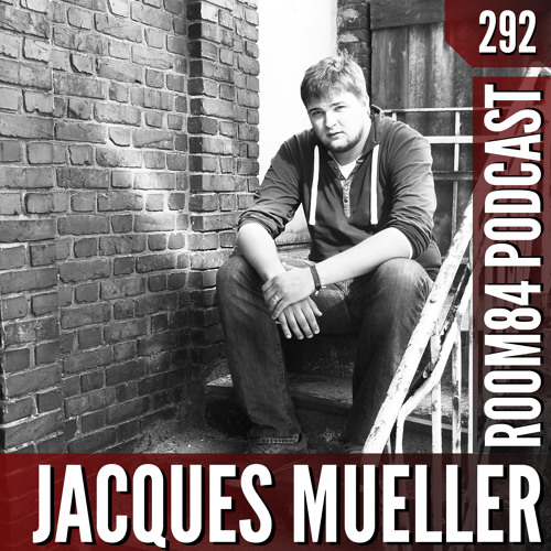 R84 PODCAST292:  JACQUES MUELLER