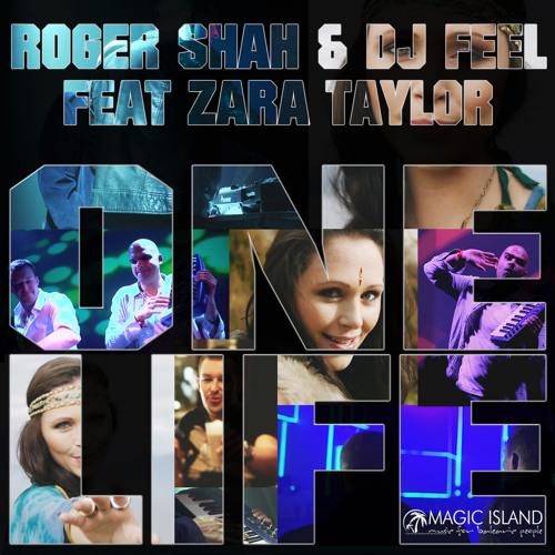 TEASER MAGIC072 Roger Shah & DJ Feel featuring Zara Taylor - One Life (Original Mix)