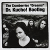 Cranberries - Dreams (Dr. Kucho! Bootleg)