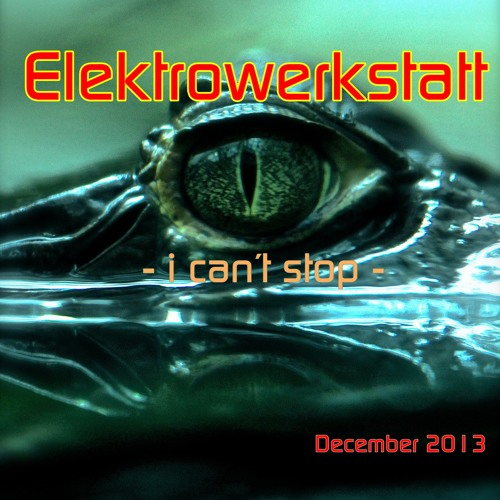 Elektrowerkstatt - i can´t stop (master) [free download for you]