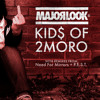 Major Look - Kid$ of 2moro [with Lyrics] - Out Now