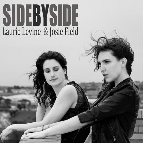 Laurie Levine & Josie Field: Side by Side