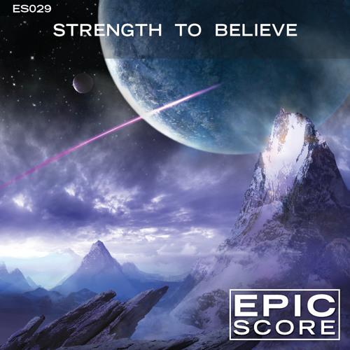 Strength To Believe - Epic Score Album Demo