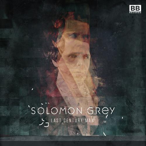Solomon Grey - Last Century Man