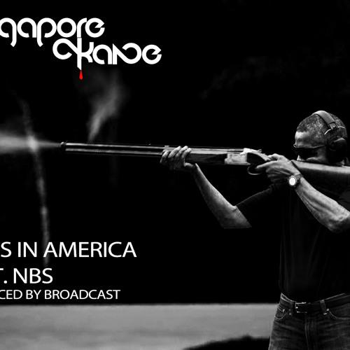 "Singapore Kane feat. NBS ""Guns In America"""
