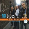 No Blues - Ya Dunya  يا دنيا يا غرامي