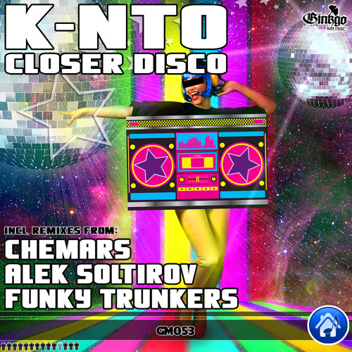 K-nto - Closer Disco (Funky Trunkers Remix) - Ginkgo Music